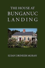 Cover of: The House At Bunganuc Landing