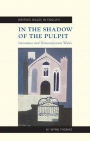 Cover of: In The Shadow Of The Pulpit Literature And Nonconformist Wales