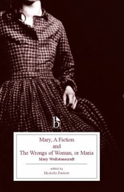 Cover of: Mary A Fiction And The Wrongs Of Woman Or Maria