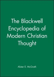 Cover of: The Blackwell Encyclopedia Of Modern Christian Thought