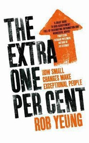 Cover of: The Extra One Per Cent How Small Changes Make Exceptional People |