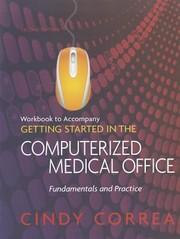 Cover of: Workbook To Accompany Getting Started In The Computerized Medical Office Fundamentals And Practice