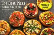 Cover of: The best pizza is made at home