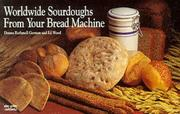 Cover of: Worldwide sourdoughs from your bread machine