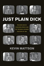 Cover of: Just Plain Dick Richard Nixons Checkers Speech And The Rocking Socking Election Of 1952