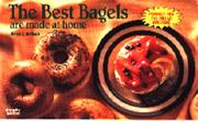 Cover of: The Best Bagels Are Made at Home (Nitty Gritty Cookbooks)