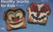 Healthy snacks for kids by Penny Warner