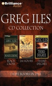 Cover of: Greg Iles Cd Collection 4 Black Cross 24 Hours Third Degree