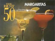 Cover of: The best 50 Margaritas