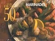 Cover of: The Best 50 Marinades (Best 50 Recipe)