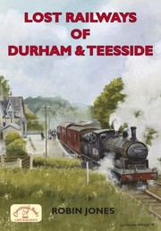 Cover of: Lost Railways Of Durham Teesside