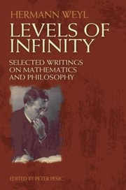 Cover of: Levels Of Infinity Selected Writings On Mathematics And Philosophy