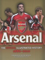 Cover of: The Official Illustrated History Of Arsenal 18862010
