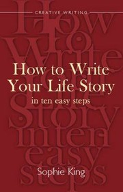 Cover of: How to Write Your Life Story in Ten Easy Steps