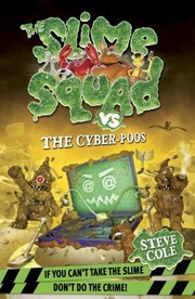 Cover of: The Slime Squad Vs the CyberPoos by Steve Cole