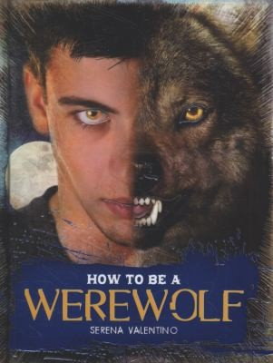 How To Be A Werewolf (2010 edition) | Open Library