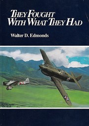 Cover of: They Fought With What They Had: The Story Of The Army Air Forces In The Southwest Pacific, 1941-1942
