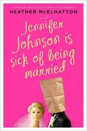 Cover of: Jennifer Johnson Is Sick Of Being Married |