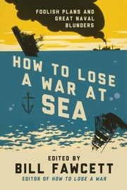Cover of: How to Lose a War at Sea