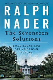 Cover of: The Seventeen Solutions Bold Ideas For Our American Future