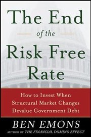 Cover of: The End Of The Risk Free Rate Investing When Structural Forces Change Government Debt