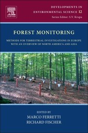 Cover of: Forest Monitoring Methods For Terrestrial Investigations In Europe With An Overview Of North America And Asia