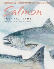 Cover of: Salmon (Northwest Homegrown Cookbook) | Cynthia Nims