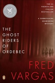 Cover of: The Ghost Riders Of Ordebec A Commissaire Adamsberg Mystery