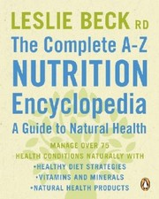 Cover of: The Complete Az Nutrition Encyclopedia A Guide To Natural Health