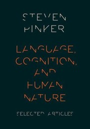 Cover of: Language Cognition And Human Nature Selected Articles