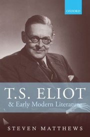 Cover of: TS Eliot and Early Modern Literature