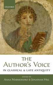 Cover of: The Authors Voice in Classical and Late Antiquity