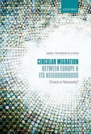 Cover of: Circular Migration Between Europe And Its Neighbourhood Choice Or Necessity