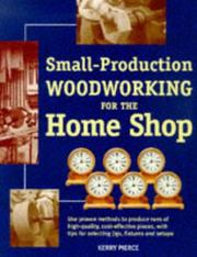 Cover of: Small-production woodworking for the home shop | Kerry Pierce
