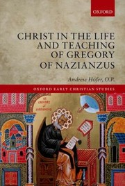 Cover of: Christ In The Life And Teaching Of Gregory Of Nazianzus