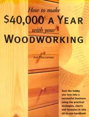Cover of: How to make $40,000 a year with your woodworking