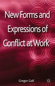 Cover of: New Forms And Expressions Of Conflict At Work