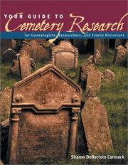 Cover of: Your guide to cemetery research | Sharon DeBartolo Carmack