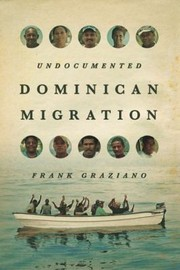 Cover of: Undocumented Dominican Migration