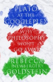 Cover of: Plato at the Googleplex