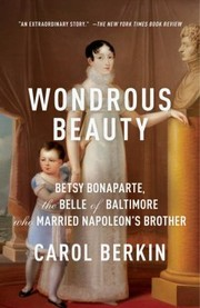 Cover of: Wondrous Beauty The Life And Adventures Of Elizabeth Patterson Bonaparte