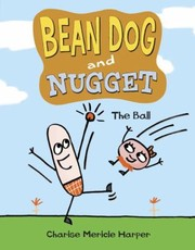 Cover of: Bean Dog And Nugget The Ball