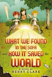 Cover of: What We Found In The Sofa And How It Saved The World