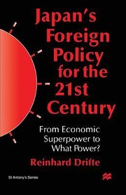 Cover of: Japans Foreign Policy For The 21st Century From Economic Superpower To What Power