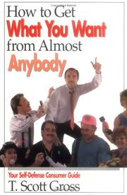 Cover of: How to get what you want from almost anybody