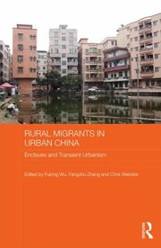 Cover of: Rural Migrants In Urban China Enclaves And Transient Urbanism