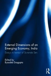 Cover of: External Dimensions Of An Emerging Economy India Essays In Honour Of Sunanda Sen