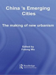 Cover of: Chinas Emerging Cities The Making Of New Urbanism