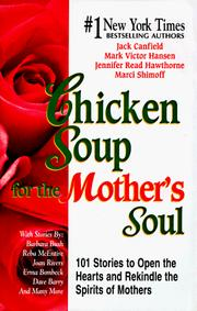 Cover of: Chicken soup for the mother's soul | Jack Canfield ... [et al.].