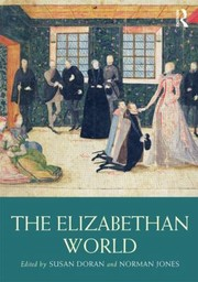 Cover of: The Elizabethan World